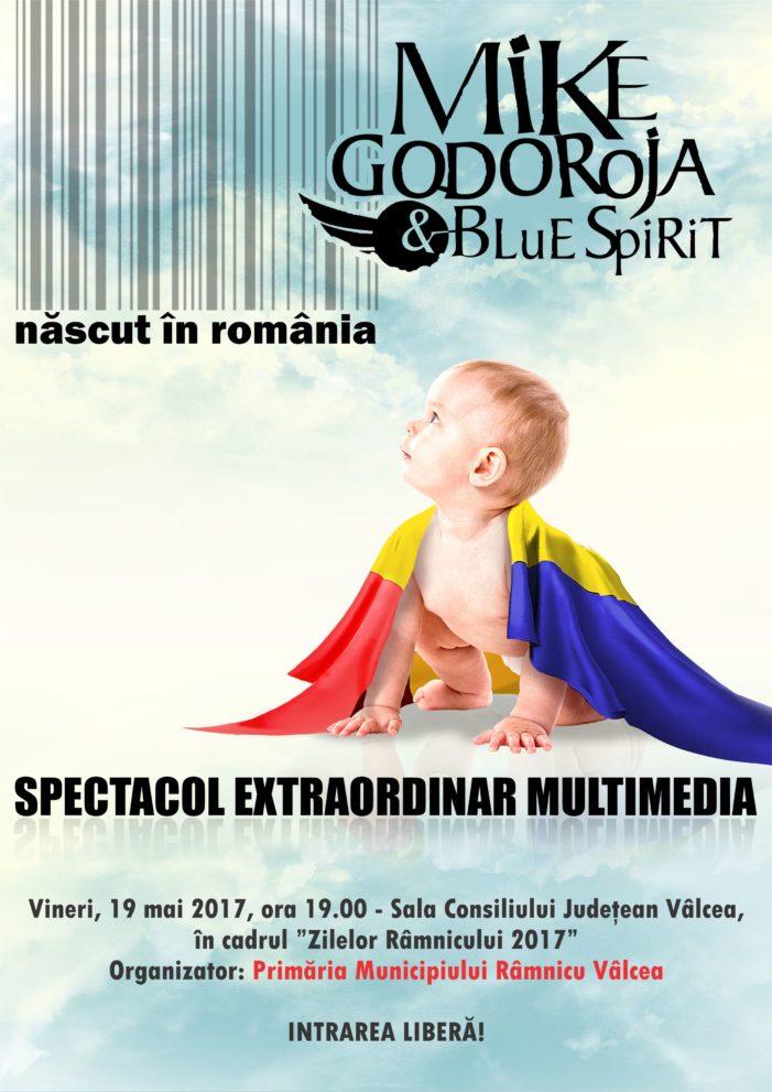 """""""Născut în România"""" – un show multimedia de excepţie"""