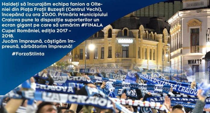 Primăria Craiova: Finala CS Universitatea- FC Hermannstadt, in direct, pe un ecran uriaș din Centrul Vechi