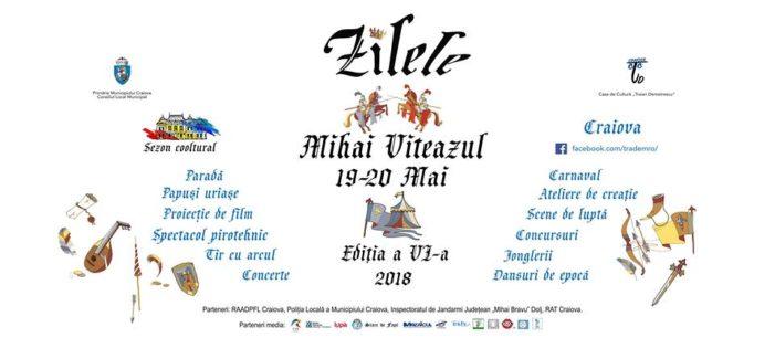 Craiova: Zilele Mihai Viteazul, Ediţia a VI-a
