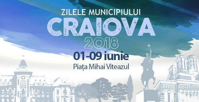 Zilele Municipiului Craiova – 01 iunie – 09 iunie 2018